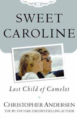 Cover image for Sweet Caroline : last child of Camelot