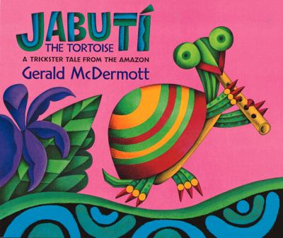 Cover image for Jabutí the tortoise : a trickster tale from the Amazon