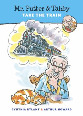 Cover image for Mr. Putter & Tabby take the train