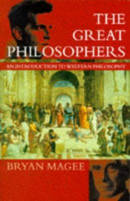 Cover image for The great philosophers : an introduction to Western philosophy