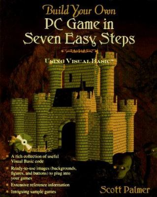 Cover image for Build your own PC game in seven easy steps using Visual BASIC