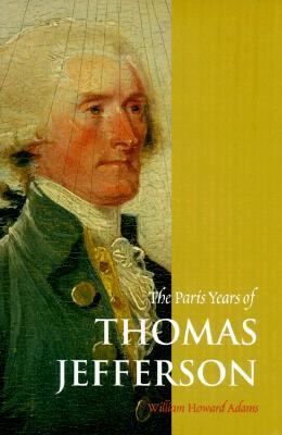 Cover image for The Paris years of Thomas Jefferson