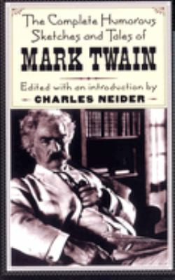 Cover image for The complete humorous sketches and tales of Mark Twain