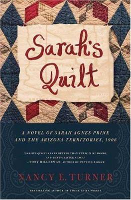 Cover image for Sarah's quilt : a novel of Sarah Agnes Prine and the Arizona Territories, 1906