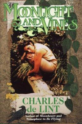 Cover image for Moonlight and vines : a Newford collection