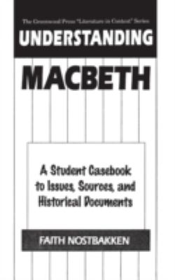 Cover image for Understanding Macbeth : a student casebook to issues, sources, and historical documents