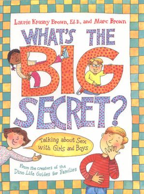 Cover image for What's the big secret? : a guide to sex for girls and boys