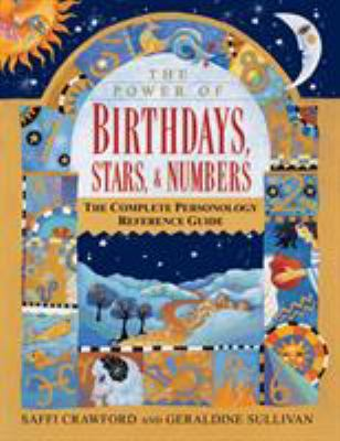 Cover image for The power of birthdays, stars & numbers : the complete personology reference guide