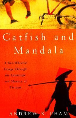 Cover image for Catfish and Mandala : a two-wheeled voyage through the landscape and memory of Vietnam