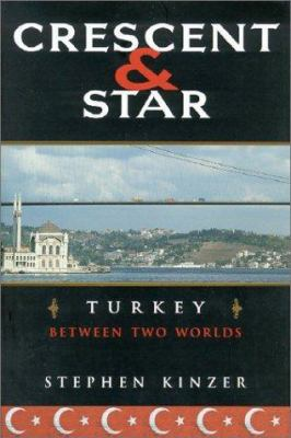 Cover image for Crescent and star : Turkey between two worlds