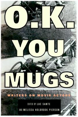 Cover image for O.K. you mugs : writers on movie actors