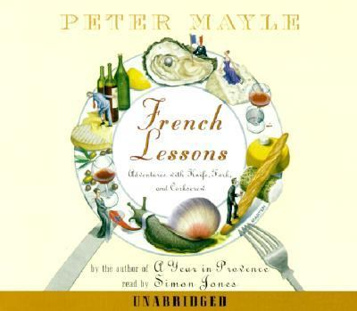 Cover image for French lessons [adventures with knife, fork, and corkscrew]