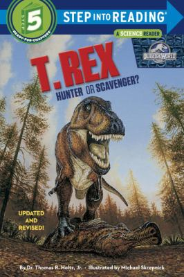 Cover image for T. Rex : hunter or scavenger?