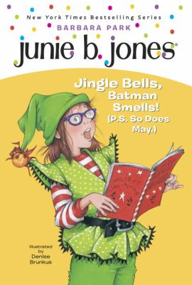 Cover image for Junie B., first grader : jingle bells, Batman smells! (P.S. so does May.)
