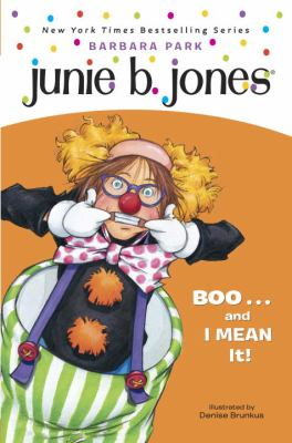 Cover image for Junie B., first grader : boo!--and I mean it!