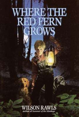 Cover image for Where the red fern grows : the story of two dogs and a boy