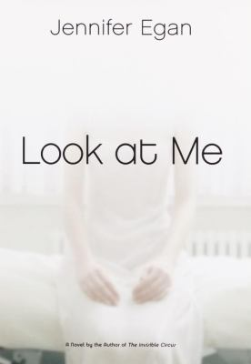 Cover image for Look at me : a novel