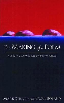 Cover image for The making of a poem : a Norton anthology of poetic forms