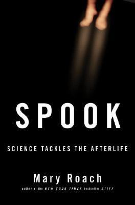 Cover image for Spook : science tackles the afterlife