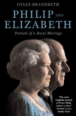 Cover image for Philip and Elizabeth : portrait of a royal marriage