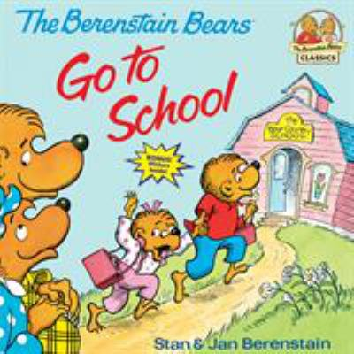 Cover image for Berenstain bears go to school