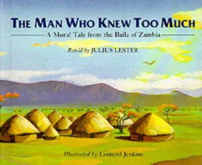 Cover image for The man who knew too much : a moral tale from the Baila of Zambia