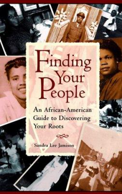 Cover image for Finding your people : an African-American guide to discovering your roots
