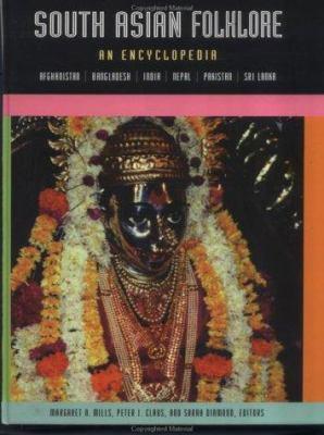 Cover image for South Asian folklore : an encyclopedia : Afghanistan, Bangladesh, India, Nepal, Pakistan, Sri Lanka