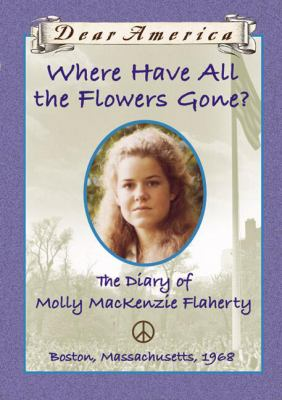 Cover image for Where have all the flowers gone? : the diary of Molly Mackenzie Flaherty