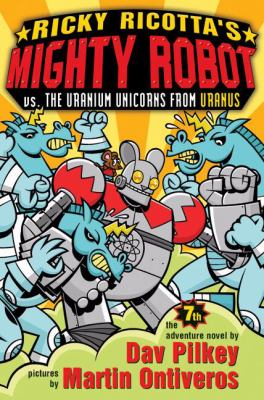 Cover image for Ricky Ricotta's Mighty Robot vs. the Uranium unicorns from Uranus