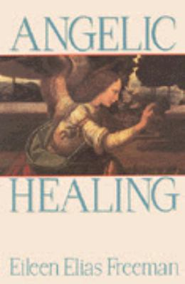 Cover image for Angelic healing : working with your angels to heal your life