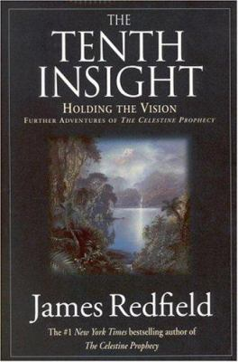 Cover image for The tenth insight : holding the vision ; further adventures of the Celestine Prophecy