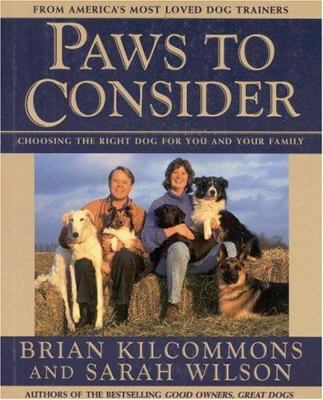 Cover image for Paws to consider : choosing the right dog for you and your family