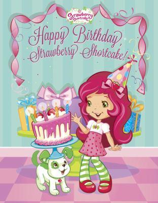 Cover image for Happy birthday, Strawberry Shortcake!