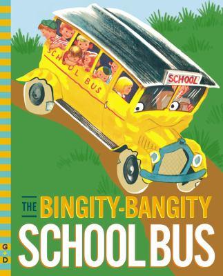 Cover image for The bingity-bangity school bus