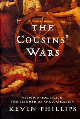 Cover image for The cousins' wars : religion, politics, and the triumph of Anglo-America