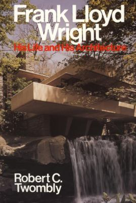 Cover image for Frank Lloyd Wright, his life and his architecture