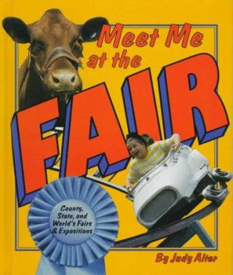 Cover image for Meet me at the fair : country, state, and world's fairs & expositions