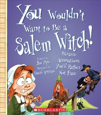 Cover image for You wouldn't want to be a Salem witch! : bizarre accusations you'd rather not face