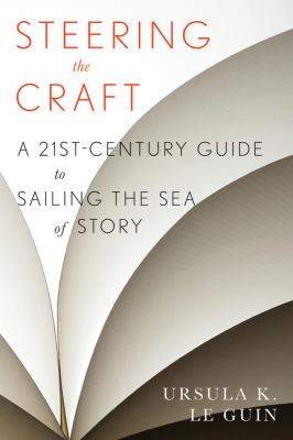 Cover image for Steering the craft : a twenty-first century guide to sailing the sea of story