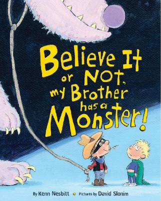 Cover image for Believe it or not, my brother has a monster!