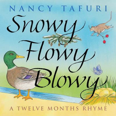 Cover image for Snowy flowy blowy : a twelve months rhyme