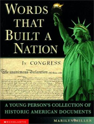 Cover image for Words that built a nation : a young person's collection of historic American documents
