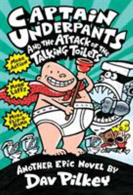 Cover image for Captain Underpants and the attack of the talking toilets : another epic novel