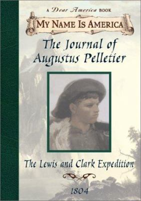 Cover image for The journal of Augustus Pelletier : the Lewis and Clark Expedition