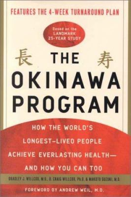 Cover image for The Okinawa program : how the world's longest-lived people achieve everlasting health--and how you can too