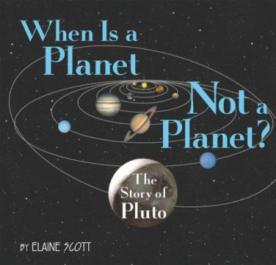 Cover image for When is a planet not a planet? : the story of Pluto