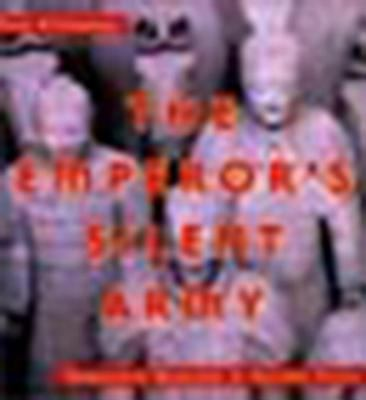 Cover image for The emperor's silent army : terracotta warriors of Ancient China