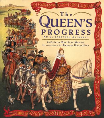 Cover image for The Queen's progress : an Elizabethan alphabet