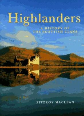 Cover image for Highlanders : a history of the Scottish clans
